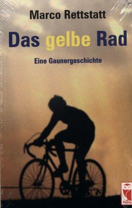 Das gelbe Rad - Eine Gaunergeschichte - Marco Rettstatt
