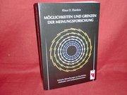 Möglichkeiten und Grenzen der Meinungsforschung: Kritische Betrachtungen zu Geschichte, Methoden und Interpretationsweisen -- - Klaus D. Eberlein
