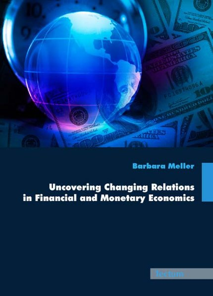 Uncovering Changing Relations in Financial and Monetary Economics als Buch von Barbara Meller - Tectum Verlag