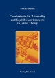 Counterfactuals, Rationality and Equilibrium Concepts in Game Theory - Graciela Küchle