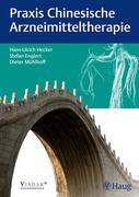 Hans Ulrich Hecker;Stefan Englert;Dieter Mühlhoff: Praxis Chinesische Arzneimitteltherapie