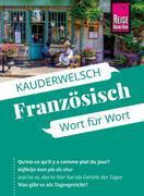 Gabriele Kalmbach: Reise Know-How Kauderwelsch Französisch - Wort für Wort: Kauderwelsch-Sprachführer Band 40