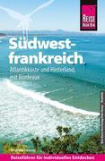 Andreas Drouve: Reise Know-How Südwestfrankreich - Aquitanien und Atlantikküste: Reiseführer für individuelles Entdecken