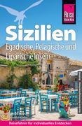 Friedrich Köthe;Daniela Schetar: Reise Know-How Sizilien, Egadische, Pelagische und Liparische Inseln: Reiseführer für individuelles Entdecken