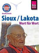 Rebecca Netzel: Reise Know-How Kauderwelsch Sioux Lakota - Wort für Wort: Kauderwelsch-Sprachführer Band 193