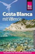 Hans-Jürgen Fründt: Reise Know-How Costa Blanca mit Costa Cálida: Reiseführer für individuelles Entdecken