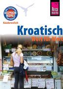 Dragoslav Jovanovic: Reise Know-How Sprachführer Kroatisch - Wort für Wort: Kauderwelsch-Band 98