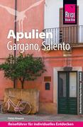 Peter, Amann: Reise Know-How Apulien, Gargano, Salento: Reiseführer für individuelles Entdecken