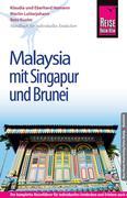 Martin Lutterjohann;Reto Kuster;Eberhard Homann;Klaudia Homann: Reise Know-How Malaysia mit Singapur und Brunei: Reiseführer für individuelles Entdecken