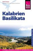 Peter, Amann: Reise Know-How Kalabrien, Basilikata: Reiseführer für individuelles Entdecken
