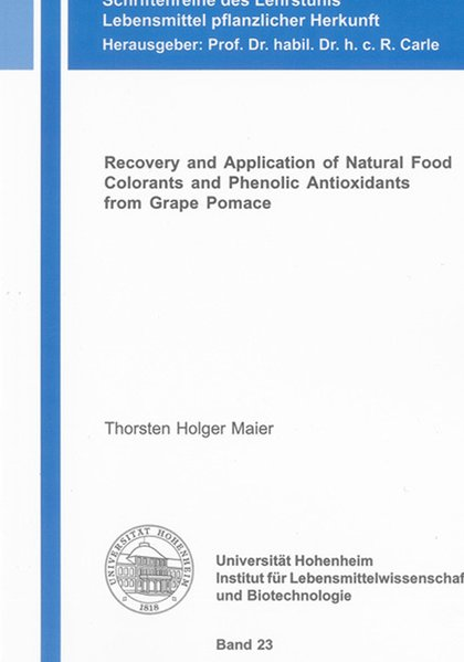 Recovery and Application of Natural Food Colorants and Phenolic Antioxidants from Grape Pomace als Buch von Thorsten H Maier - Shaker Verlag