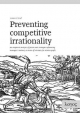 Preventing Competitive Irrationality -- An empirical analysis of factors and strategies influencing managers' tendency to trade off absolute for relative profit - Lorenz Graf