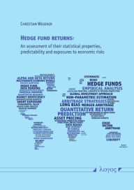 Hedge fund returns: An assessment of their statistical properties, predictability and exposures to economic risks - Christian Wegener