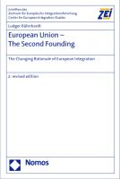 European Union - The Second Founding: The Changing Rationale of European Integration (Second Revised Edition)