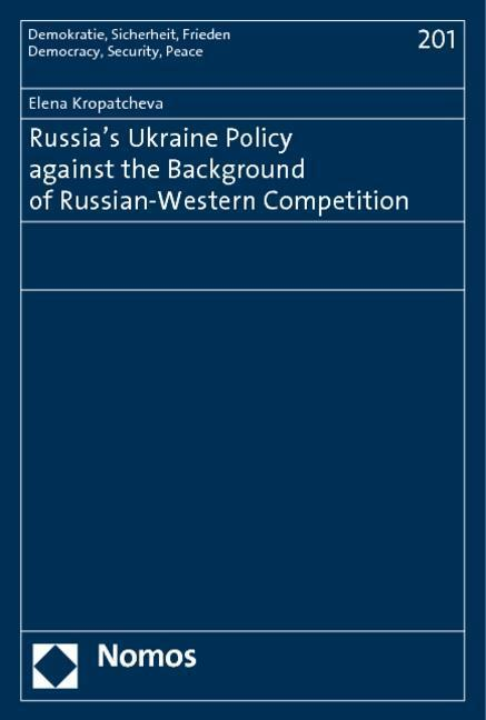 Russia's Ukraine Policy against the Background of Russian-Western Competition - Elena Kropatcheva