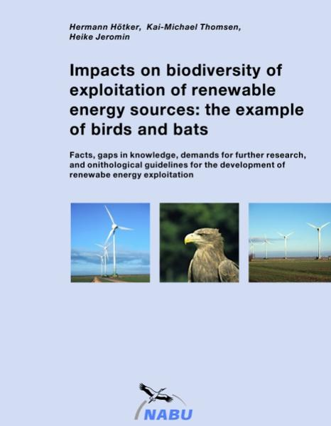 Impacts on biodiversity of exploitation of renewable energy sources: the example of birds and bats als Buch von Hermann Hötker, Kai-Michael Thomse... - Hermann Hötker, Kai-Michael Thomsen, Heike Jeromin