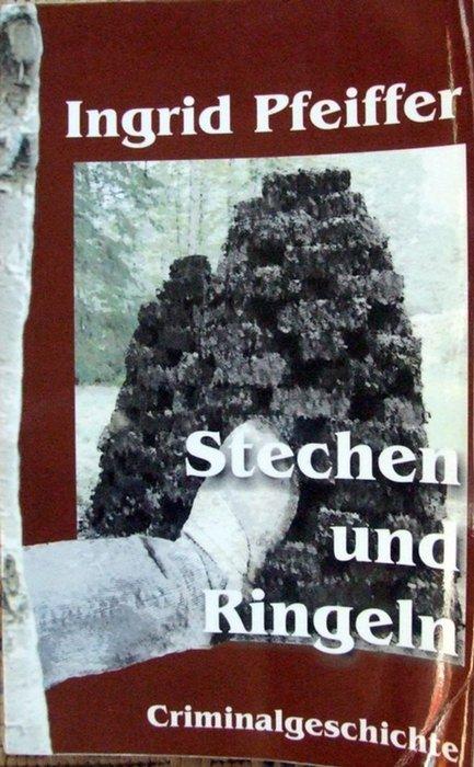 Stechen und Ringeln - Criminalgeschichte - Pfeiffer, Ingrid