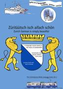 Fuchs, Harry;Schreier, Paul G.: Züritüütsch isch aifach schön Zurich German is simply beautiful