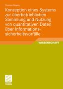 Nowey, Thomas: Konzeption eines Systems zur überbetrieblichen Sammlung und Nutzung von quantitativen Daten über Informationssicherheitsvorfälle