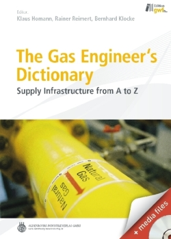 The Gas Engineer's Dictionary: Supply Infrastructure from A to Z