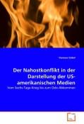 Göbel, Vanessa: Der Nahostkonflikt in der Darstellung der US-amerikanischen Medien