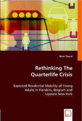 Rethinking The Quarterlife Crisis - Expected Residential Mobility of Young Adults in Flanders, Belgium and Upstate New York - Tauzel, Brian