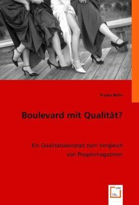 Boulevard mit Qualität? - Ein Qualitätskonzept zum Vergleich von Peoplemagazinen