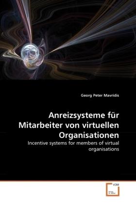 Anreizsysteme für Mitarbeiter von virtuellen Organisationen - Incentive systems for members of virtual organisations