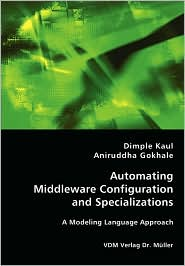 Automating Middleware Configuration And Specializations - Dimple Kaul, Aniruddha Gokhale
