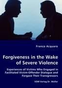 Forgiveness in the Wake of Severe Violence