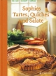 Sophies Tartes, Quiches und Salate - Sophie Dudemaine