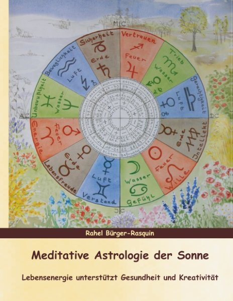Meditative Astrologie der Sonne als Buch von Rahel Bürger-Rasquin - Books on Demand