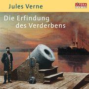 Jules Verne: Die Erfindung des Verderbens