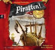 Michael Peinkofer: Piratten! 01. Unter schwarzer Flagge
