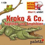 Melle, Siegfried: Ich weiß was - Albert E. erklärt Kroko Co. Reptilien und Amphibien