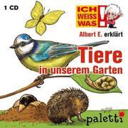 Anke Riedel: Ich weiß was - Albert E. erklärt Tiere in unserem Garten