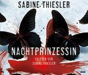 Sabine Thiesler: Nachtprinzessin
