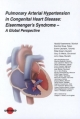 Pulmonary Arterial Hypertension in Congenital Heart Disease: Eisenmengers Syndrome - A Global Perspective