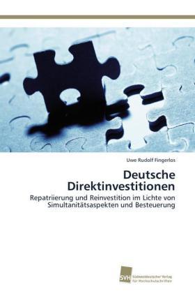 Deutsche Direktinvestitionen - Repatriierung und Reinvestition im Lichte von Simultanitätsaspekten und Besteuerung