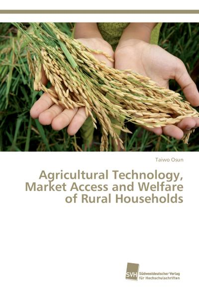 Agricultural Technology, Market Access and Welfare of Rural Households - Taiwo Osun