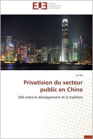 Privatision Du Secteur Public En Chine - Lin Xu