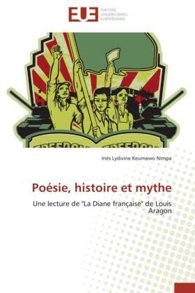 Poésie, histoire et mythe - Une lecture de