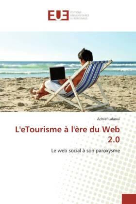 L'eTourisme à l'ère du Web 2.0 - Le web social à son paroxysme - Lalaoui, Achraf