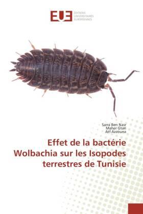 Effet de la bactérie Wolbachia sur les Isopodes terrestres de Tunisie - Ben Nasr, Sarra / Gtari, Maher / Azzouna, Atf