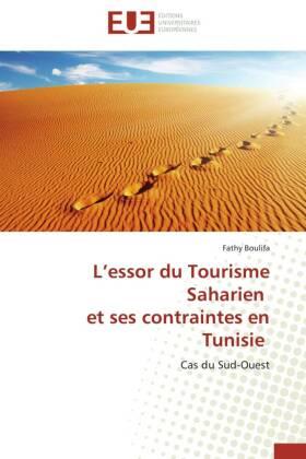 L essor du Tourisme Saharien et ses contraintes en Tunisie - Cas du Sud-Ouest - Boulifa, Fathy