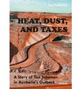 Heat, Dust, and Taxes - Lex Fullarton
