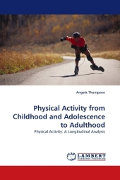 Physical Activity from Childhood and Adolescence to Adulthood - Angela Thompson