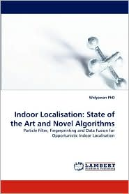 Indoor Localisation: State of the Art and Novel Algorithms