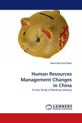 Human Resources Management Changes in China - A Case Study of Banking Industry