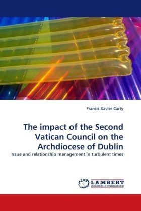 The impact of the Second Vatican Council on the Archdiocese of Dublin - Issue and relationship management in turbulent times